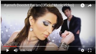 Dooset Daram Music Video Ayeneh