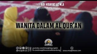 Video Wanita Dalam Al Qur'an - Ust. Adi Hidayat Lc M.A 'ShafMuslimah' MP3, 3GP, MP4, WEBM, AVI, FLV Maret 2019