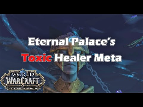 [BfA] Eternal Palace's TOXIC Healer Meta
