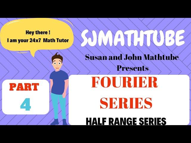 Fourier Series - 4 - Half Range