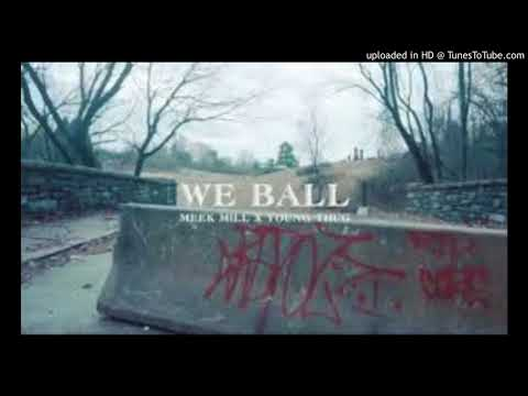 Meek Mill And Young Thug We Ball (Clean)