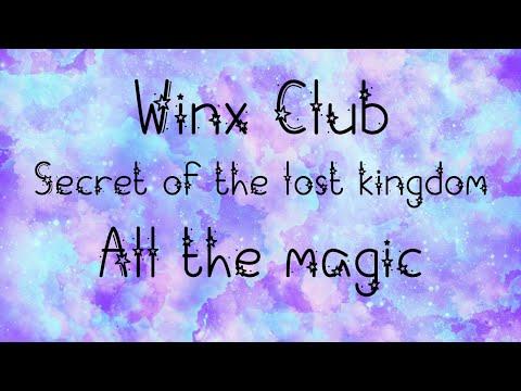 Winx Club/The Secret Of The Lost Kingdom/All The Magic/Lyrics
