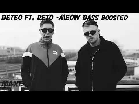 Beteo Ft. ReTo - Meow (prod. Loren) [Bass Boosted]