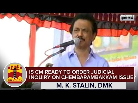 Is-CM-Jayalalithaa-Ready-to-Order-Judicial-inquiry-on-Chembarambakkam-Water-Release--M-K-Stalin