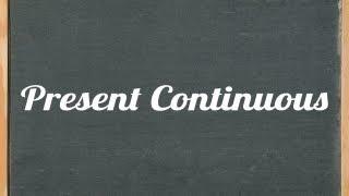 Present Continuous/ Progressive - English Grammar Tutorial Video Tutorial