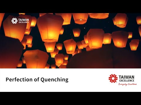 Taiwan Excellence: Perfection of Quenching