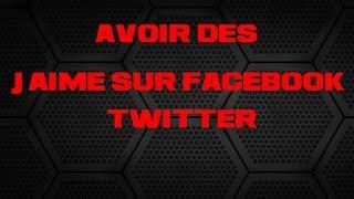"""[TUTO]Avoir des j'aimes """"Facebook,twitter..."""" gratuitement"""