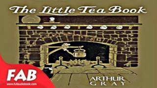 The Little Tea Book Full Audiobook by Arthur GRAY by Crafts & Hobbies, Cooking Audiobook