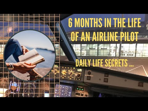 6 MONTHS IN THE LIFE AN OF AIRLINE PILOT: DAILY LIFE SECRETS ...