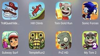 Troll Quest Video,Hill Climb,Tom Gold Run,Sonic Forces,Subway Surfer,Temple Run 2,PVZ HD,My Tom 2