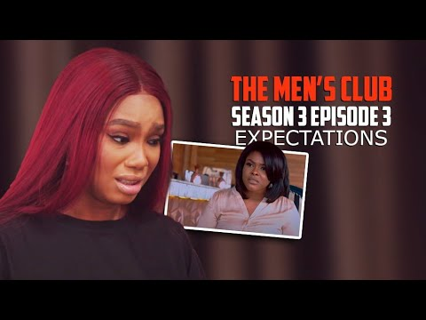 THE MEN'S CLUB / SEASON 3 / Episode 3 Expectations