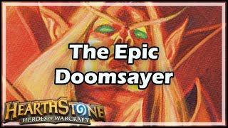 [Hearthstone] The Epic Doomsayer