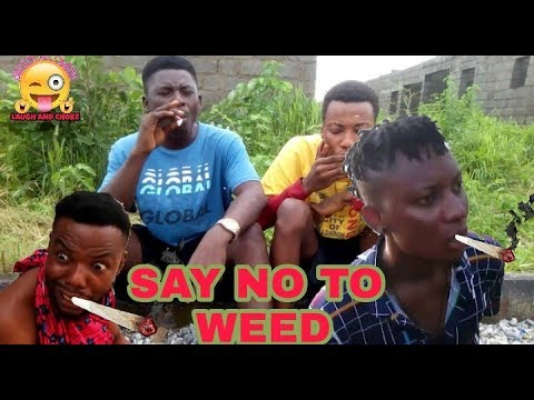 Xploit comedy 2019 SAY NO TO WEED (XPLOIT COMEDY) (REAL HOUSE OF COMEDY) (SIR ELDON COMEDY)