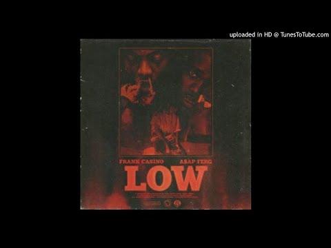 Frank Casino ft A$AP FERG - LOW