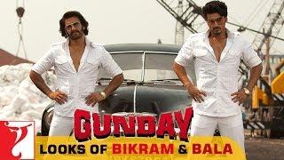 Looks of Bikram & Bala - GUNDAY