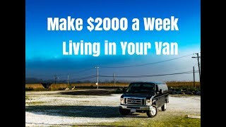 Make $2000 a Week Living in a Van. Vandwelling Urban Stealth Camping. Make Money on the Road
