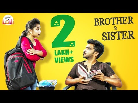 Brother & Sister - Latest Telugu Comedy Video || What The Lolli