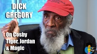 Dick Gregory - On Cosby, Tiger, Jordan and Magic