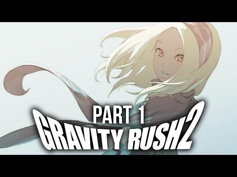 Gravity Rush 2 Gameplay Walkthrough Part 1 - Intro #SPOILERS #FULLGAME (видео)