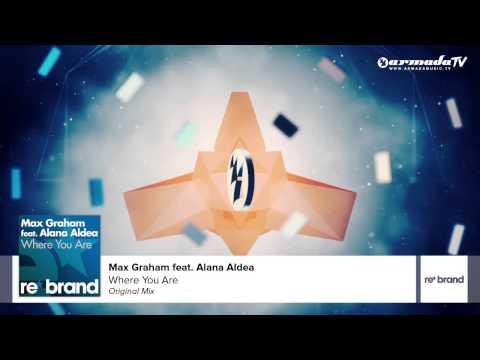 Max Graham feat. Alana Aldea - Where You Are