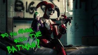 Harley Quinn - Do you wanna kill the Batman?
