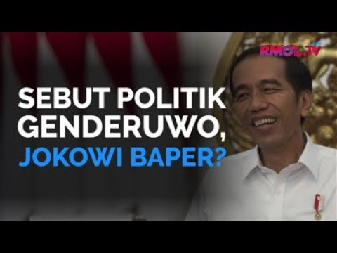 Sebut Politik Genderuwo, Jokowi Baper?