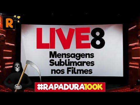 LIVE 8: Mensagens Sublimares nos Filmes #Rapadura100k