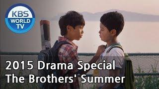 Video The Brothers' Summer | 그 형제의 여름 (Drama Special / 2015.10.02) MP3, 3GP, MP4, WEBM, AVI, FLV April 2018