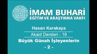 Hasan KARAKAYA Hocaefendi-Akaid Dersleri 19: Büyük Günah İşleyenlerin Durumu-II