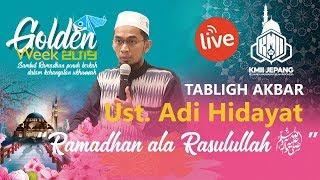 Video Ust. ADI HIDAYAT - Ramadhan Ala Rasulullah SAW. MP3, 3GP, MP4, WEBM, AVI, FLV Mei 2019