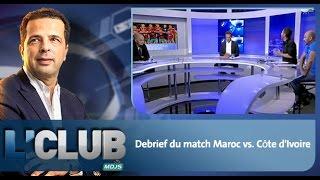 lClub : Debrief du match Maroc vs. Côte d'Ivoire