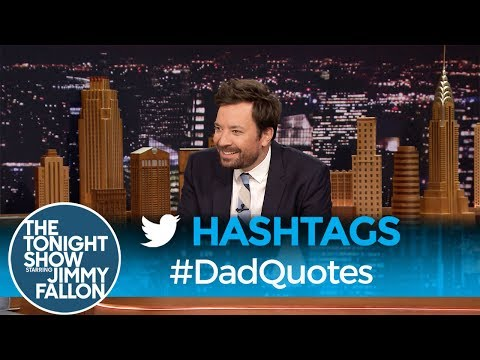 Tonight Show Hashtags  DadQuotes 443907033460409820