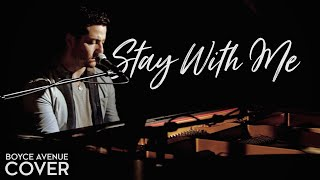 Download Lagu Stay With Me - Sam Smith (Boyce Avenue piano cover) on Spotify & Apple Mp3