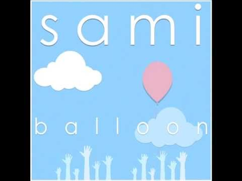 Balloon - Sami Freeman and Latch Key Kid