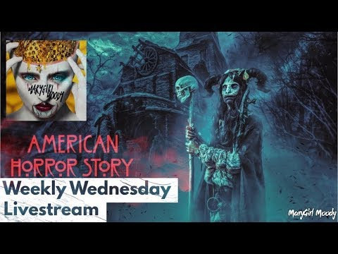 American Horror Story Weekly Wednesday Live Stream (Make Up)