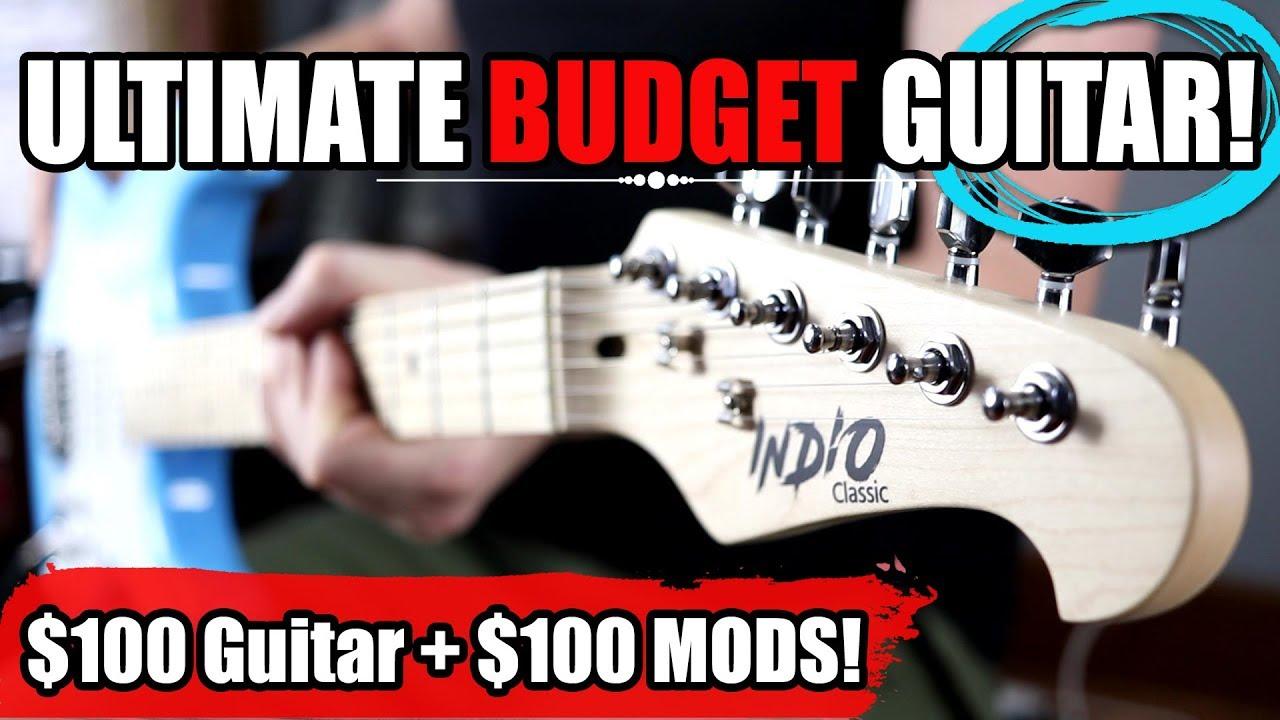 The Ultimate BUDGET Guitar! – $100 Guitar + $100 Mods!