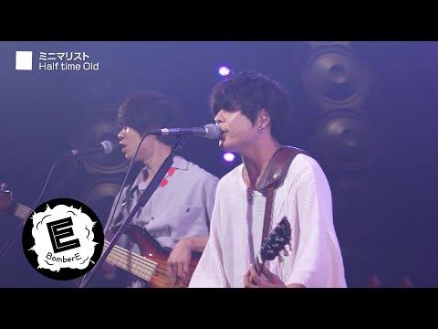 , title : '【Half time Old】「ミニマリスト」「愛の真ん中」「アウトフォーカス」BomberE LIVE'