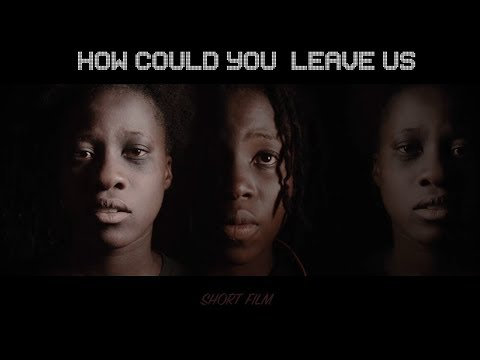 How could you leave us  -  Mzansi (short film)