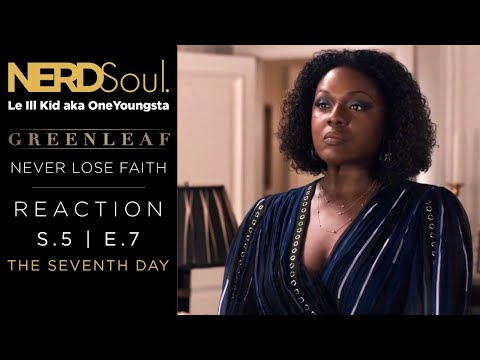 OWN Greenleaf Reaction & Review of Season 5 Episode 7: The Seventh Day | NERDSoul