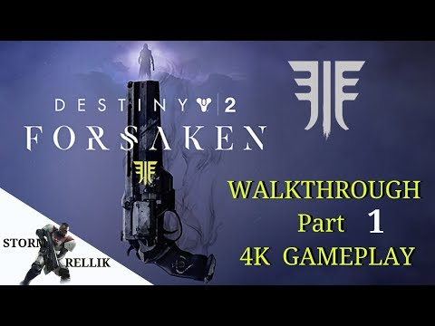 Destiny 2 walkthrough Forsaken Part.1 Gameplay!!! 4K.60 FPS