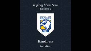 Inspiring Minds Series (Episode 2 – Kindness)