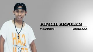 Arif Citenx - Kimcil Kepolen (Official Music Video)