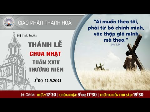 0500 | thanh le truc tuyen | chu nhat   tuan xxiv thuong nien b | 12.9.2021|