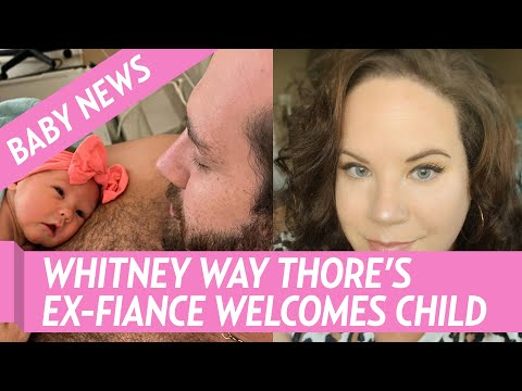 Whitney Way Thore's Ex Fiance Chase Severino Welcomes 1st Child
