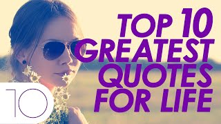 "Presenting Top Ten Greatest Quotes for Life..............................................................Click to Subscribe - http://goo.gl/47SV9mClick to Share on Facebook - http://goo.gl/ZyTFOMClick to Share on Twitter -  http://goo.gl/xi5EkOClick to Share on Google Plus - http://goo.gl/jql7f3..............................................................Follow us on Twitter - https://twitter.com/toptenamazing..............................................................Top Ten Greatest Quotes for Life10 - ""Great people talk about ideas; small people talk about other people""09 - ""It's worth taking a break to fill fuel, than saying that I am too busy driving""08 - ""Everything happens for a reason""07 - ""You can't get much done in lifeif you only work on the days when you feel good""06 - ""You don't have to be great to start, but you have to start to be great""05 -- ""Life isn't about finding yourself. Life is about creating yourself""04 - ""It is better to be defeated on principles than to win on lies""03 -""Love everyone, but never depend on anyone for your happiness""02 - ""People are unreasonable, illogical and self-centered.Love them anyway""01 - ""It's always between you and God,it was never between you & them""..............................................................Music : Title : RunawaysAlbum : YouTube Audio LibraryContributing Artists : Silent PartnerGraphic Images : www.morguefile.com.............................................................."