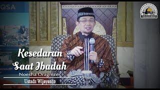 Video Kesadaran Dalam Ibadah (Noesha Organizer) - Ustadz Wijayanto MP3, 3GP, MP4, WEBM, AVI, FLV Maret 2019