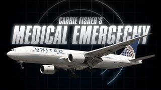Medical Emergency (Carrie Fisher's Last Flight)  [with ATC audio]