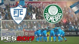 Master Liga PES 2017 #23 - Campeonato Brasileiro: Ji-Paraná x Palmeiras