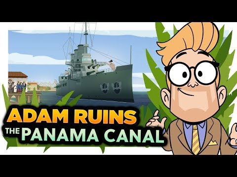 Adam Ruins the Panama Canal