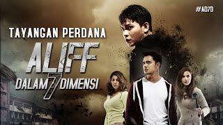 Nonton Aliff Dalam 7 Dimensi   Tayangan Perdana 8 September 2016  Hd  Film Subtitle Indonesia Streaming Movie Download
